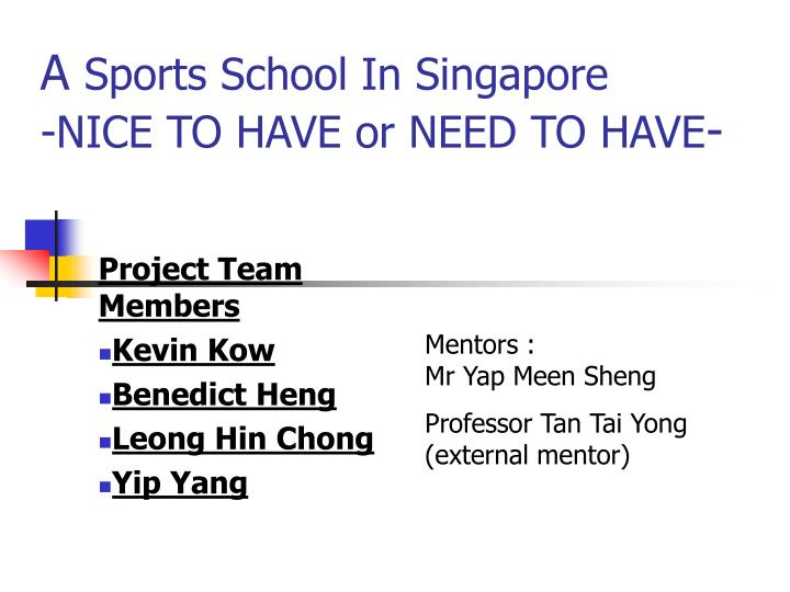 a sports school in singapore nice to have or need to have n.