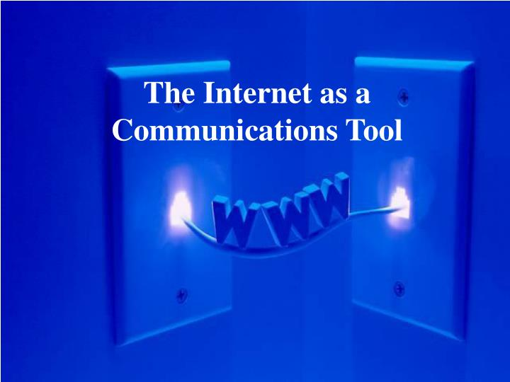 the internet as a communications tool n.