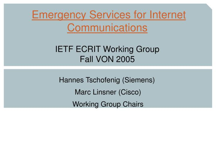 emergency services for internet communications ietf ecrit working group fall von 2005 n.