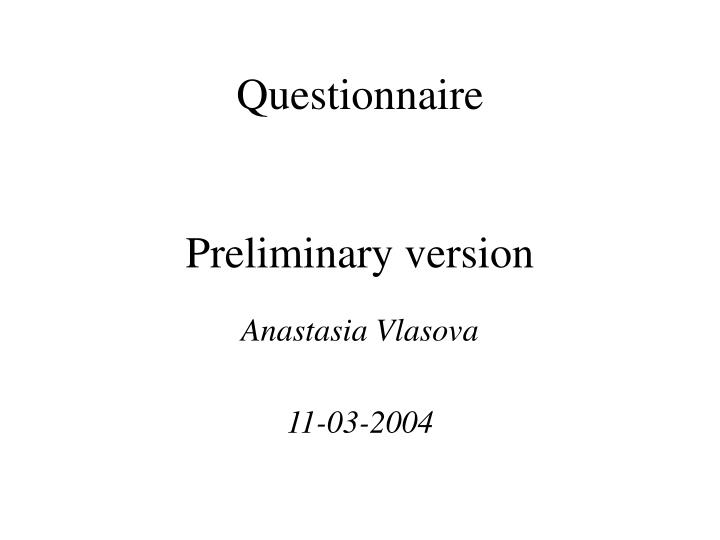 questionnaire preliminary version n.