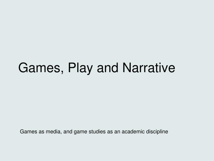 games play and narrative n.