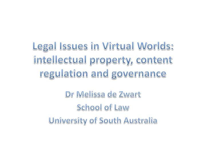 legal issues in virtual worlds intellectual property content regulation and governance n.