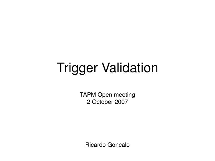 trigger validation n.