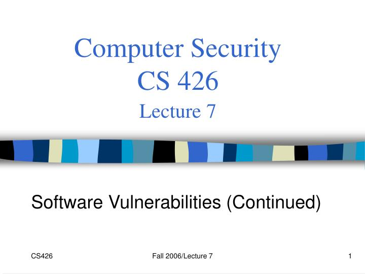 computer security cs 426 lecture 7 n.