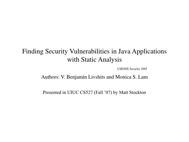 finding security vulnerabilities in java applications with static analysis usenix security 2005 n.