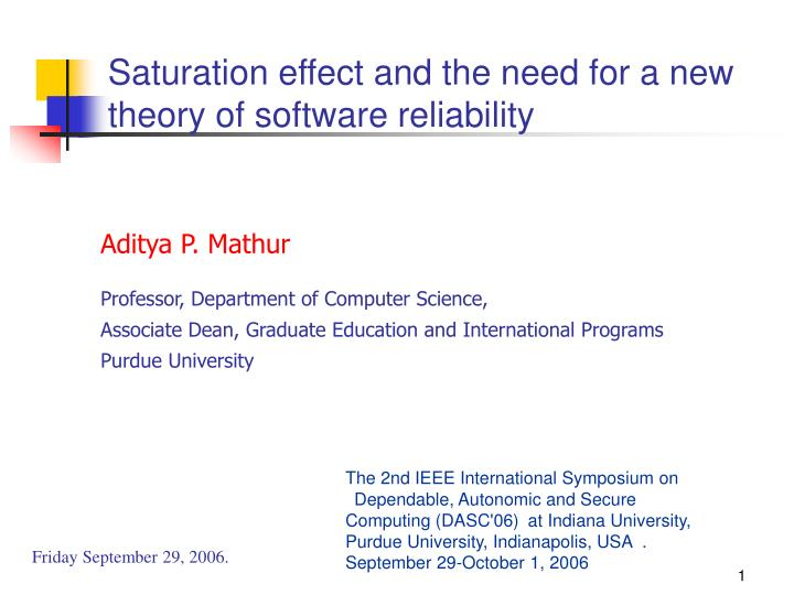 saturation effect and the need for a new theory of software reliability n.