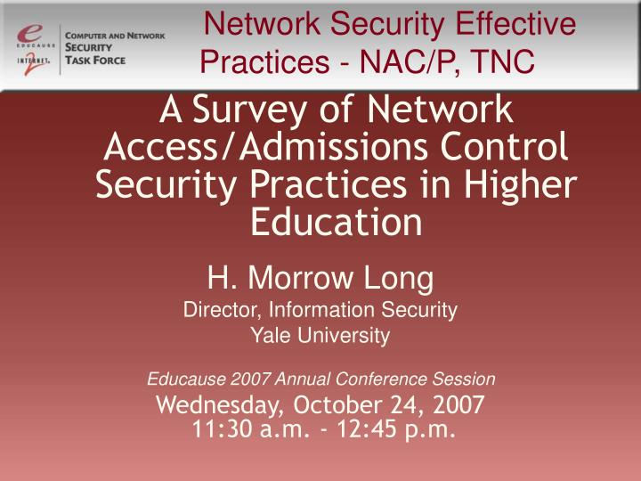 a survey of network access admissions control security practices in higher education n.