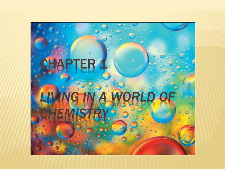 chapter 1 living in a world of chemistry n.