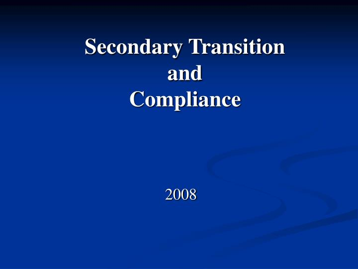 secondary transition and compliance n.