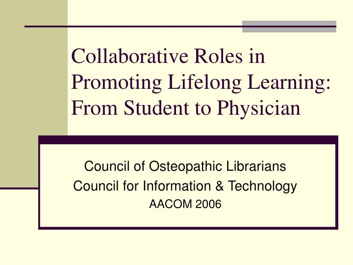 collaborative roles in promoting lifelong learning from student to physician n.
