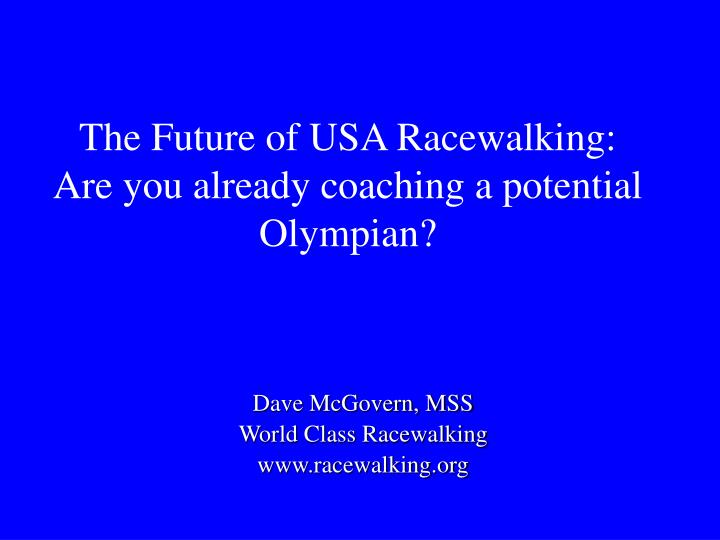 the future of usa racewalking are you already coaching a potential olympian n.
