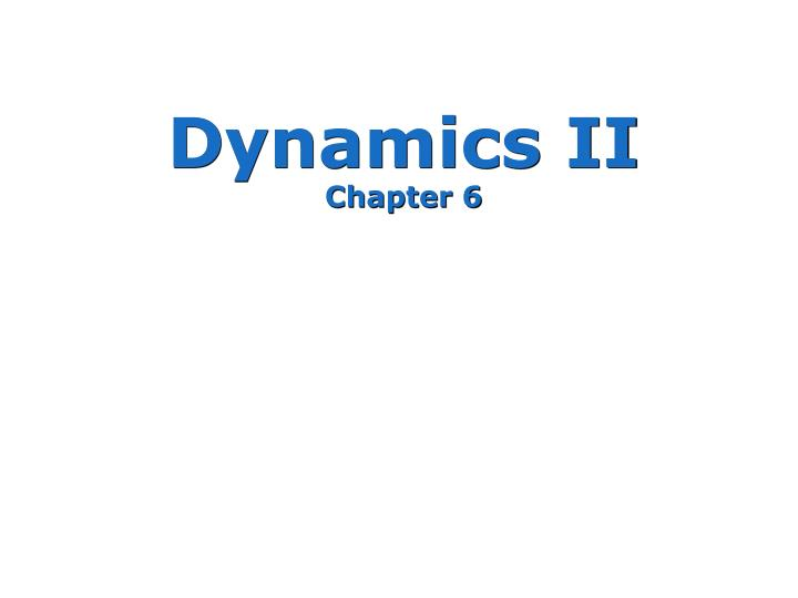 dynamics ii chapter 6 n.