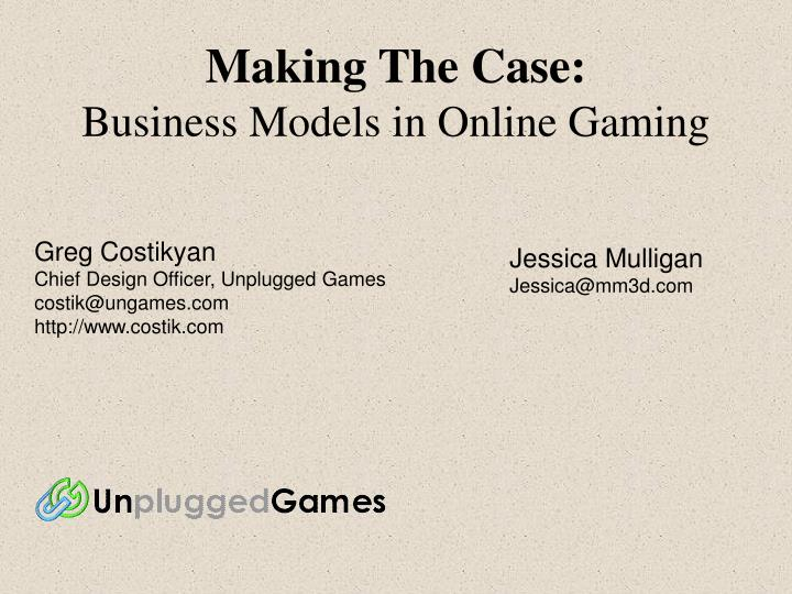making the case business models in online gaming n.