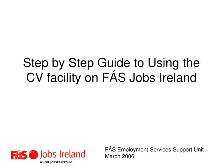 step by step guide to using the cv facility on f s jobs ireland n.