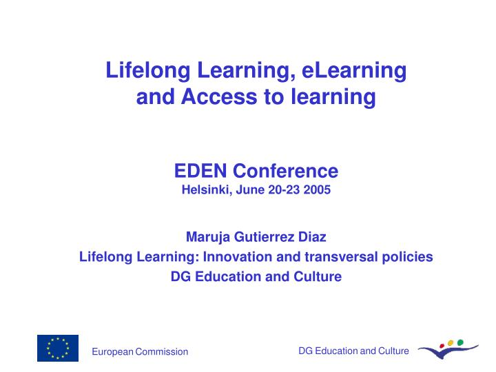 lifelong learning elearning and access to learning eden conference helsinki june 20 23 2005 n.