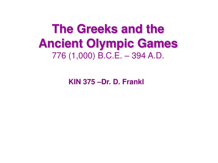the greeks and the ancient olympic games 776 1 000 b c e 394 a d n.