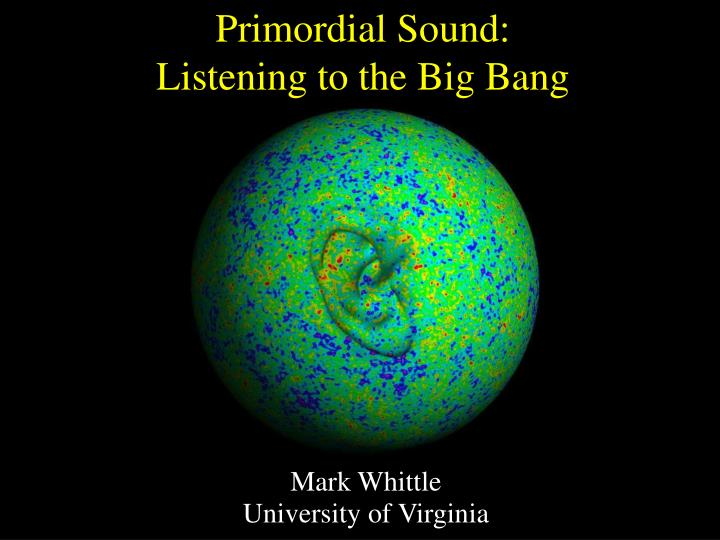 primordial sound listening to the big bang n.