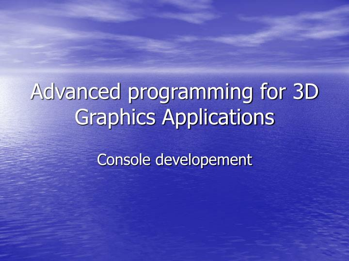 advanced programming for 3d graphics applications n.
