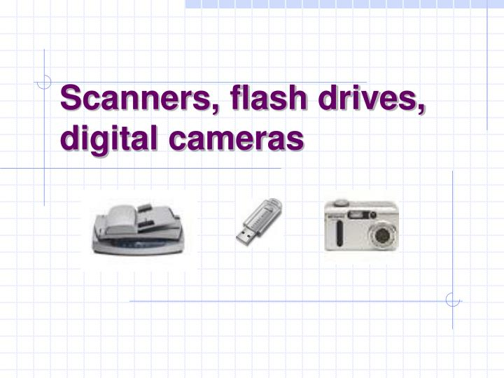 scanners flash drives digital cameras n.