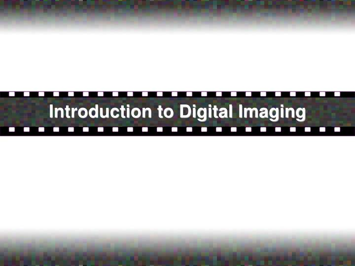 introduction to digital imaging n.