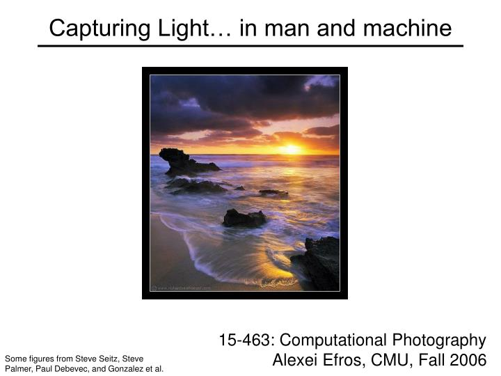 capturing light in man and machine n.