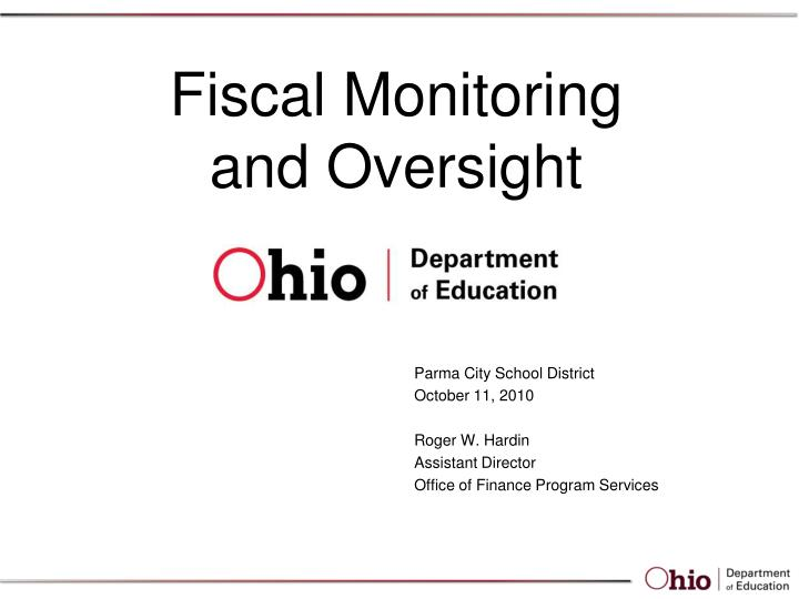 fiscal monitoring and oversight n.