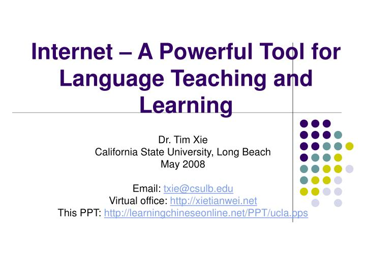 internet a powerful tool for language teaching and learning n.