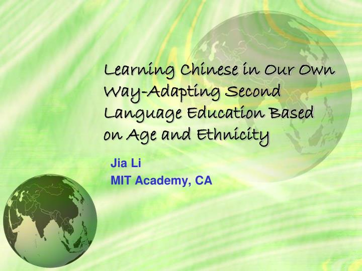 learning chinese in our own way adapting second language education based on age and ethnicity n.