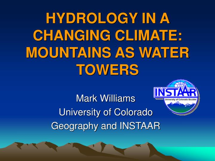 hydrology in a changing climate mountains as water towers n.