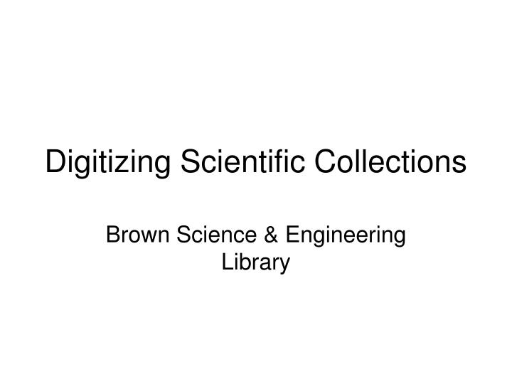 digitizing scientific collections n.