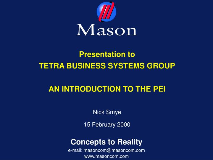 presentation to tetra business systems group an introduction to the pei n.