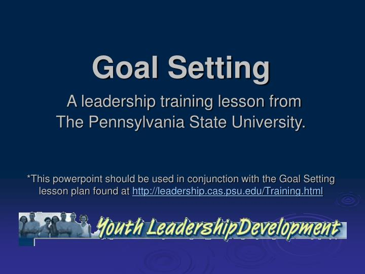 goal setting a leadership training lesson from the pennsylvania state university n.