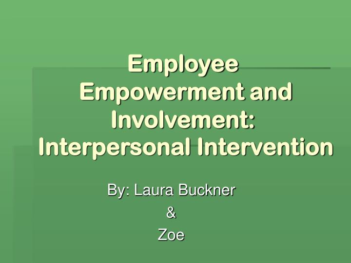 employee empowerment and involvement interpersonal intervention n.