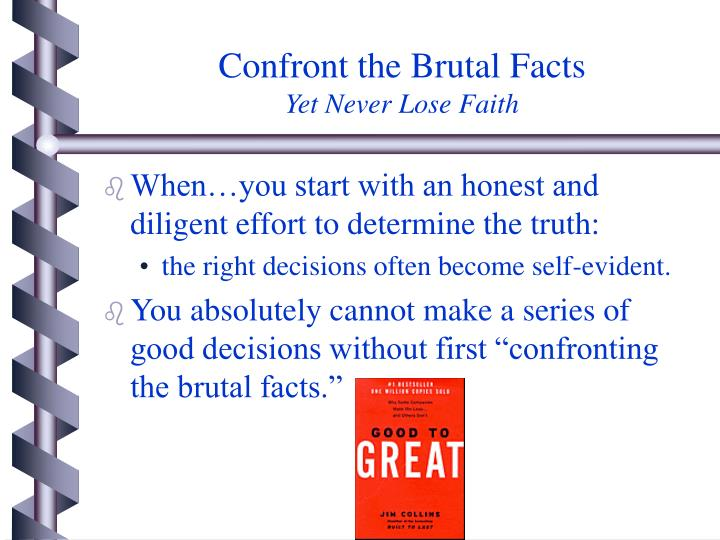 confront the brutal facts yet never lose faith n.