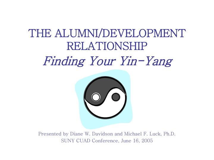 the alumni development relationship finding your yin yang n.