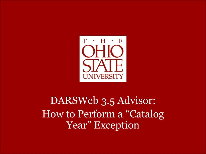 darsweb 3 5 advisor how to perform a catalog year exception n.
