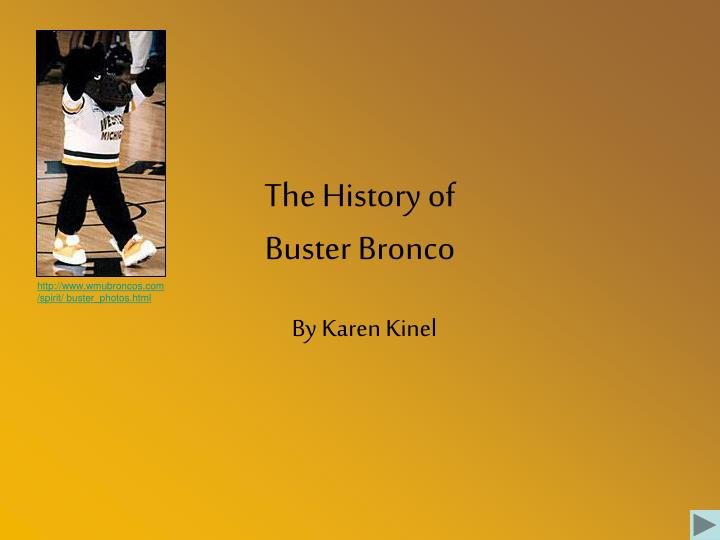 the history of buster bronco n.