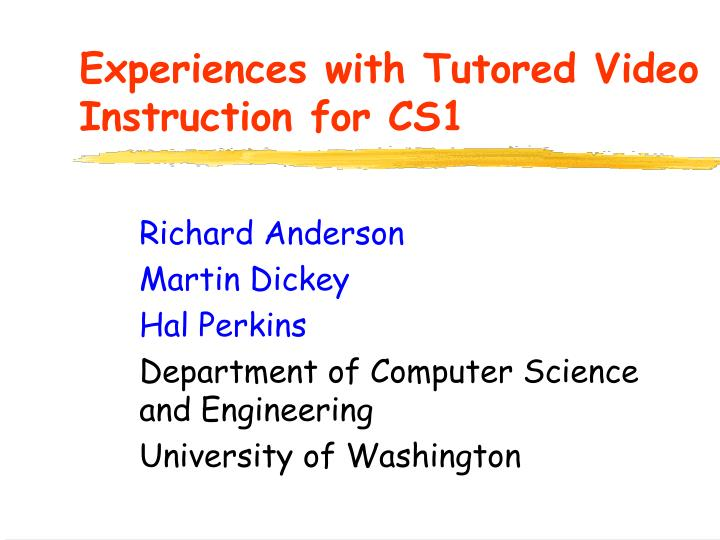 experiences with tutored video instruction for cs1 n.