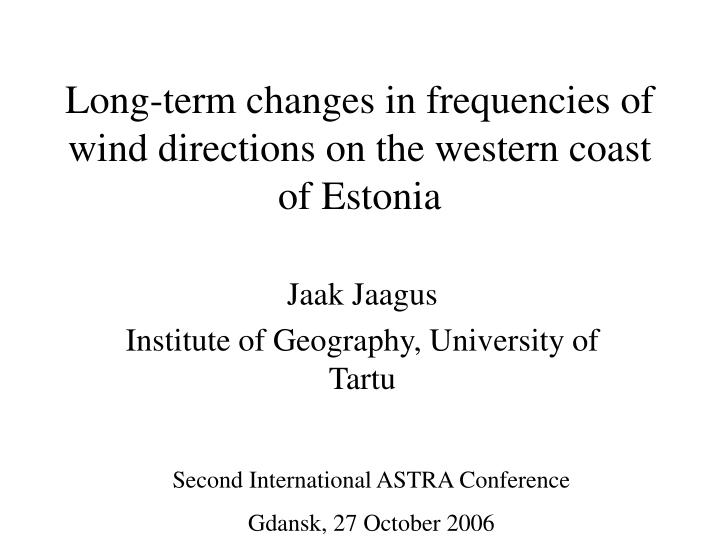 long term changes in frequencies of wind directions on the western coast of estonia n.