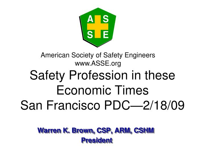 safety profession in these economic times san francisco pdc 2 18 09 n.