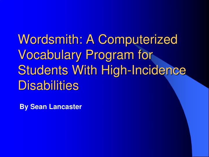 wordsmith a computerized vocabulary program for students with high incidence disabilities n.