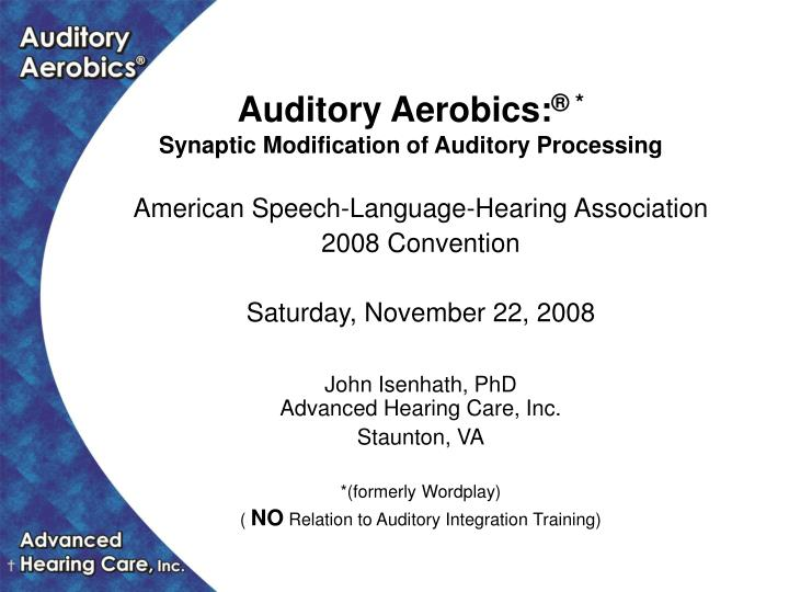 auditory aerobics synaptic modification of auditory processing n.