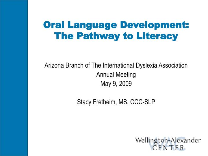 oral language development the pathway to literacy n.