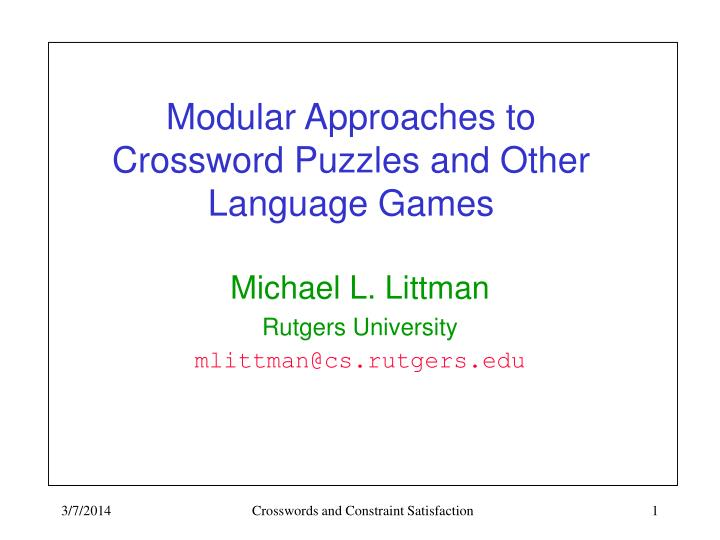 modular approaches to crossword puzzles and other language games n.