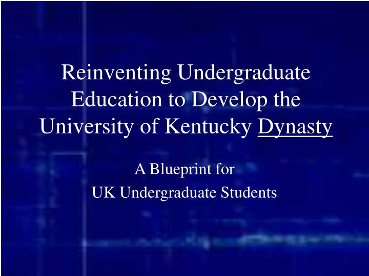 reinventing undergraduate education to develop the university of kentucky dynasty n.