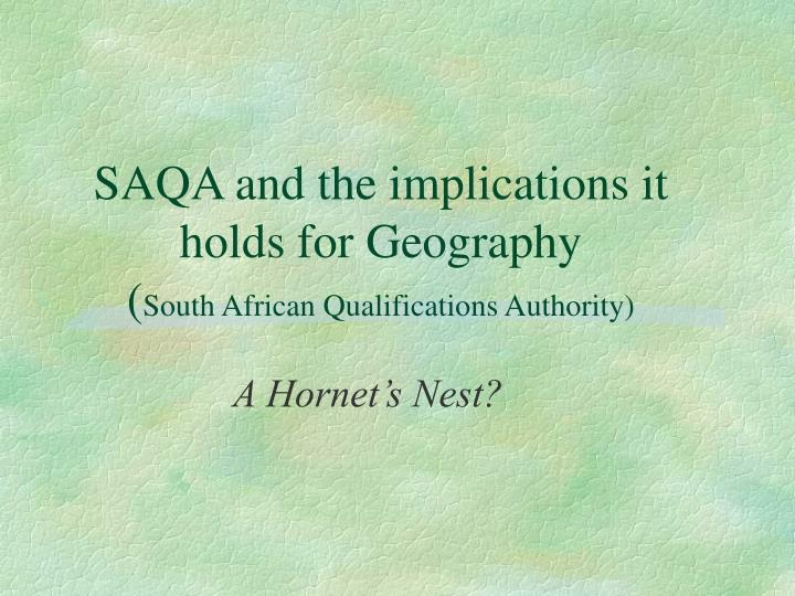 saqa and the implications it holds for geography south african qualifications authority n.