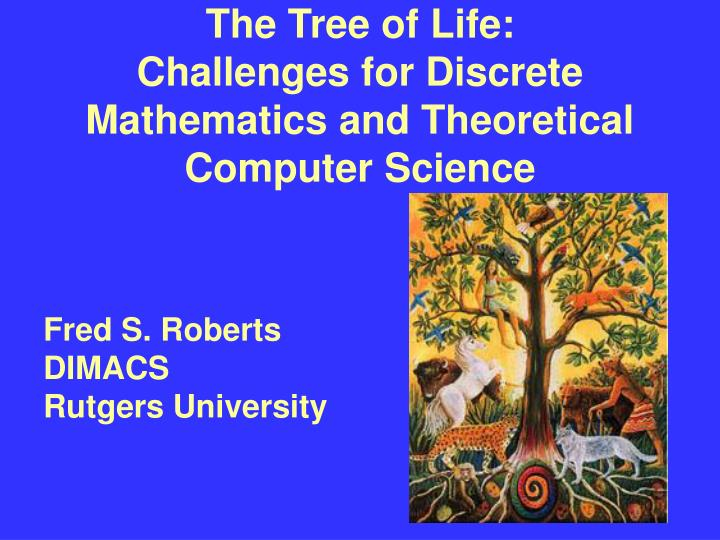 the tree of life challenges for discrete mathematics and theoretical computer science n.