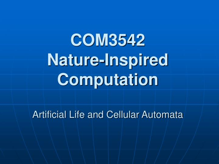 com3542 nature inspired computation artificial life and cellular automata n.