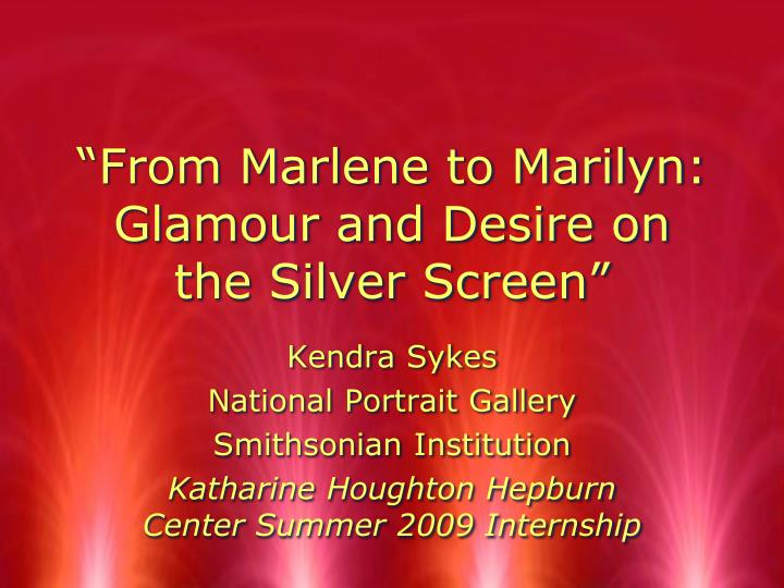from marlene to marilyn glamour and desire on the silver screen n.