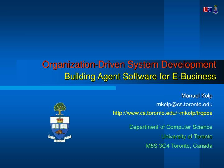 organization driven system development building agent software for e business n.